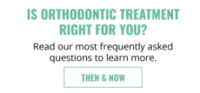 Is Orthodontic Treatment Right for You? | Read our most frequently asked questions to learn more.